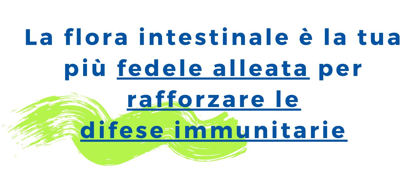 La flora intestinale fedele alleata per rafforzare le difese immunitarie --- Selene Centro Medico